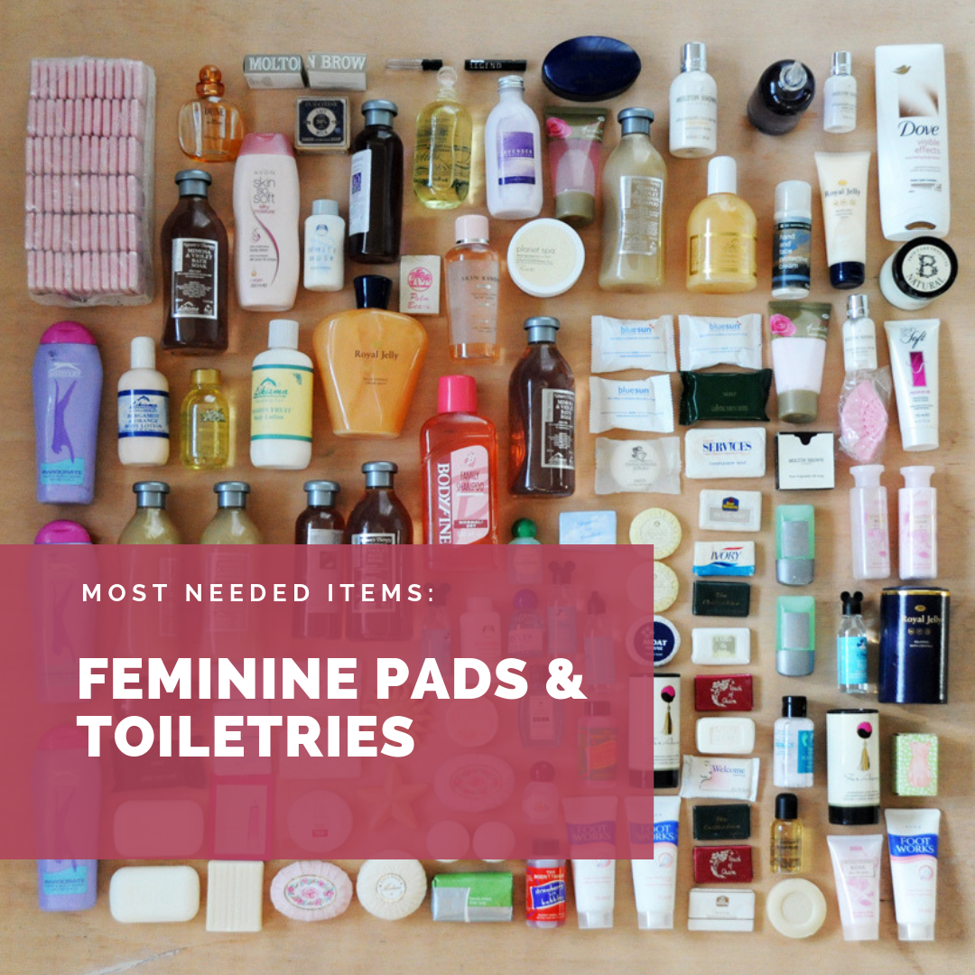 Most Needed Items for this week are Feminine Pads and Toiletries
