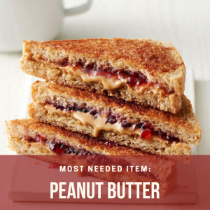 Most Needed Items for this week is Peanut Butter